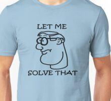 """""""Let Me Solve That"""" Unisex T-Shirt"""