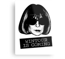 Wintour Is Coming Metal Print