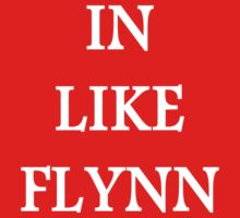 In like Flynn T-Shirt by Vainglorious