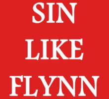 Sin like Flynn T-Shirt by Vainglorious
