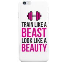 Train Like a Beast, Look Like a Beauty! iPhone Case/Skin