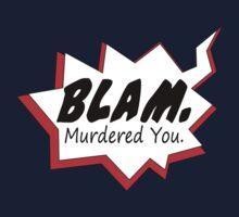 Blam. Murdered You. Rocket by beerhamster