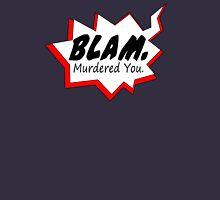 Blam. Murdered You. Rocket Unisex T-Shirt