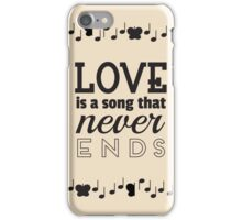 Love is a Song that Never Ends iPhone Case/Skin