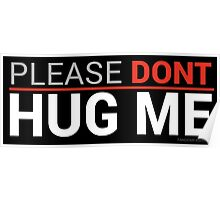 Please Dont Hug Me  Poster