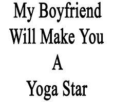 My Boyfriend Will Make You A Yoga Star  by supernova23