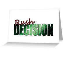 Rush Decision Emeral Dream Greeting Card