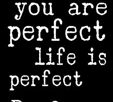 i am perfect you are perfect white text  by M Sylvia Chaume