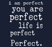 i am perfect you are perfect white text  Kids Clothes