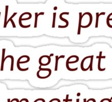 Meeting your maker... (Amazing Sayings) Sticker
