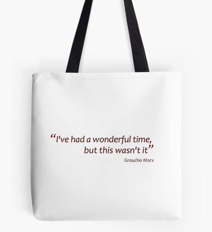 I've had a wonderful time... (Amazing Sayings) Tote Bag