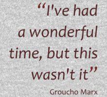 I've had a wonderful time... (Amazing Sayings) One Piece - Short Sleeve
