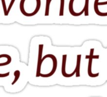 I've had a wonderful time... (Amazing Sayings) Sticker
