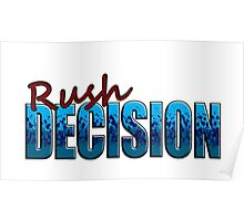 Rush Decision Blue Spatter Poster