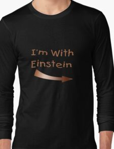 I'm With Einstein Long Sleeve T-Shirt