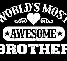 World Most Awesome Brother by inkedcreatively