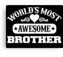 World Most Awesome Brother Canvas Print