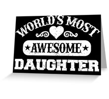 World Most Awesome Daughter Greeting Card