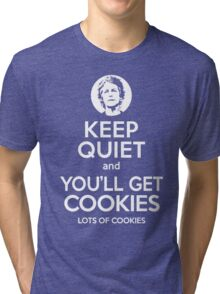 Keep Quiet, and You'll Get Cookies. Lots of cookies. Tri-blend T-Shirt