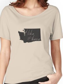 I Like it Here Washington Women's Relaxed Fit T-Shirt