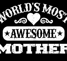 World Most Awesome Mother by inkedcreatively