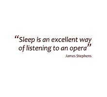 Sleep and listening to opera... (Amazing Sayings) by gshapley