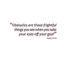 Frightful obstacles and goals... (Amazing Sayings) by gshapley