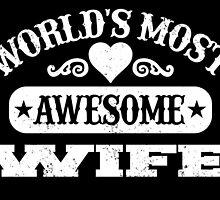World Most Awesome Wife by inkedcreatively