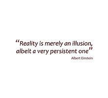 Reality is merely an illusion... (Amazing Sayings) by gshapley