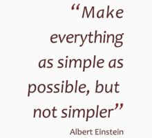 Make everything as simple as possible... (Amazing Sayings) Kids Clothes