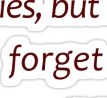 Forgive enemies, but remember their names... (Amazing Sayings) Sticker
