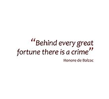 Behind every fortune there is a crime... (Amazing Sayings) by gshapley
