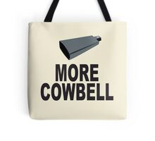 SNL More Cowbell Funny Geek Nerd Tote Bag