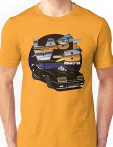 Last V-8 Interceptor Unisex T-Shirt