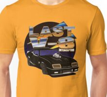Last V-8 Interceptor Unisex T-Shirt