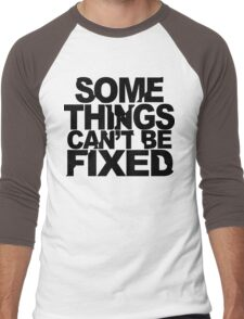 Some things can't be fixed Funny Geek Nerd Men's Baseball ¾ T-Shirt