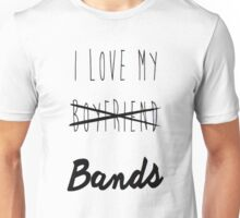 I Love My Bands Unisex T-Shirt