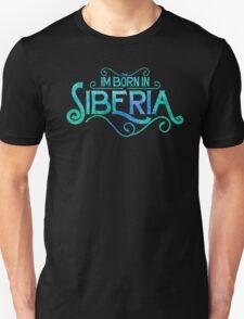 Born In Siberia Unisex T-Shirt