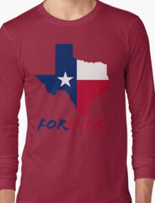 Texas Forever Funny Geek Nerd Long Sleeve T-Shirt