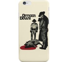 Officer Down iPhone Case/Skin