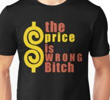 The Price is Wrong Bitch Funny Geek Nerd Unisex T-Shirt