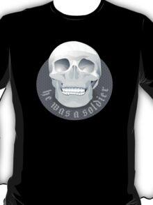 He was a soldier (smiling skull sigil) Malazan empire fanart T-Shirt