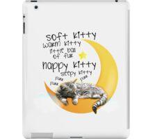Soft kitty, warm kitty... iPad Case/Skin