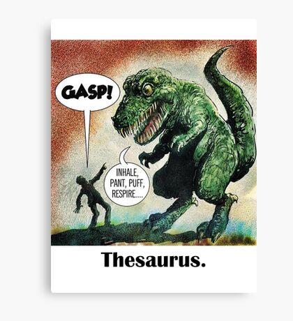The only surviving dinosaur: Thesaurus  Canvas Print