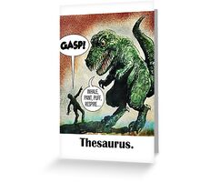 The only surviving dinosaur: Thesaurus  Greeting Card