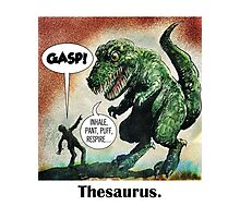 The only surviving dinosaur: Thesaurus  Photographic Print