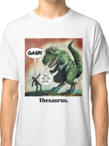 The only surviving dinosaur: Thesaurus  Classic T-Shirt