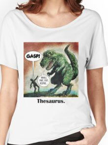 The only surviving dinosaur: Thesaurus  Women's Relaxed Fit T-Shirt