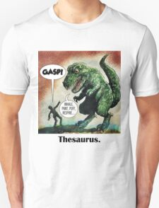 The only surviving dinosaur: Thesaurus  Unisex T-Shirt