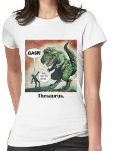 The only surviving dinosaur: Thesaurus  Womens Fitted T-Shirt
